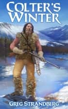 Colter's Winter ebook by Greg Strandberg