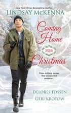 Coming Home For Christmas - 3 Book Box Set ebook by Lindsay McKenna, Delores Fossen, Geri Krotow