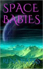 Space Babies - Purple People Series ebook by Rena Marks