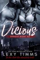 Vicious - Darkest Night Series, #2 ebook by Lexy Timms