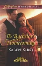 The Bachelor's Homecoming ebook by Karen Kirst