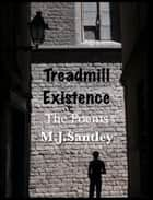 Treadmill Existence - The Poems ebook by