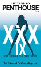 Letters to Penthouse xxxix - Hot, Horny & Right Next Door ebook by Penthouse International
