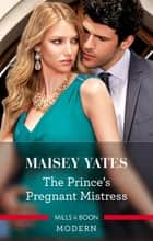 The Prince's Pregnant Mistress ebook by