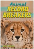Animal Record Breakers ebook by John Townsend
