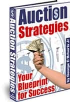 Auction Strategies ebook by George D. Roberts Jr.