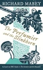 The Perfumier and the Stinkhorn ebook by Richard Mabey