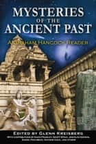 Mysteries of the Ancient Past - A Graham Hancock Reader ebook by Glenn Kreisberg