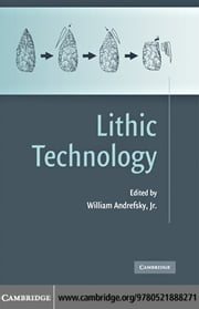 Lithic Technology ebook by Andrefsky, Jr.,William