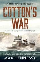 Cotton's War ebook by Max Hennessy
