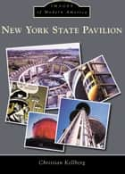 New York State Pavilion ebook by Christian Kellberg