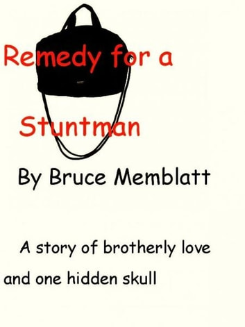 Remedy for a Stuntman ebook by Bruce Memblatt