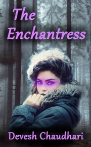 The Enchantress ebook by Devesh Chaudhari