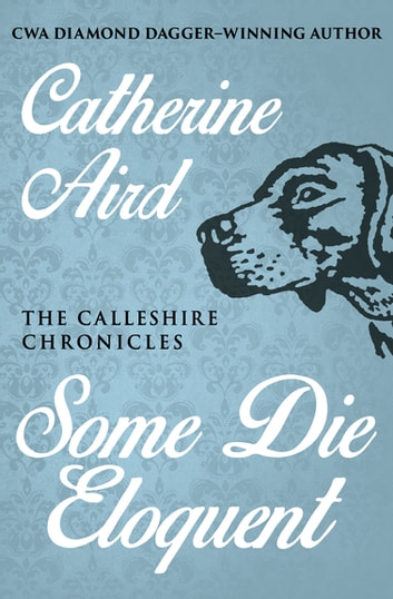 Some Die Eloquent ebook by Catherine Aird