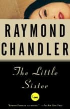 The Little Sister - A Novel ebook by Raymond Chandler