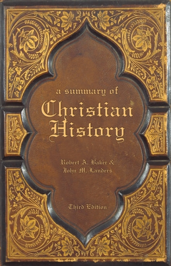 A Summary of Christian History ebook by Robert A. Baker,John M. Landers