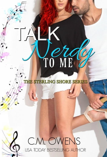 Talk Nerdy To Me - The Sterling Shore Series, #13 ebook by C.M. Owens