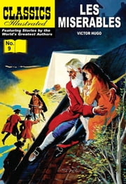 Les Miserables - Classics Illustrated #9 ebook by Kobo.Web.Store.Products.Fields.ContributorFieldViewModel