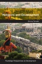 Religions and Development ebook by Emma Tomalin