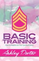 Basic Training ebook by Ashley Porter