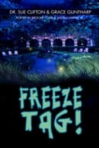 Freeze Tag! ebook by Dr. Sue Clifton