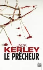Le prêcheur ebook by Jack Kerley