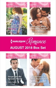 Harlequin Romance August 2018 Box Set - Carrying the Billionaire's Baby\Swept into the Tycoon's World\Surprise Baby, Second Chance\Captivated by Her Italian Boss ebook by Susan Meier, Cara Colter, Therese Beharrie,...