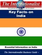 Key Facts on India - Essential Information on India ebook by Patrick W. Nee