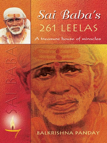 Sai Baba's 261 LEELAS - A Treasure house of miracles ebook by Balkrishna Panday