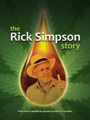 The Rick Simpson Story ebook by Rick Simpson