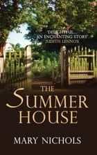 The Summer House ebook by Mary Nichols