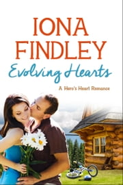 Evolving Hearts - A Hero's Heart Romance #4 ebook by Iona Findley