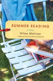 Summer Reading - A Novel ebook by Hilma Wolitzer