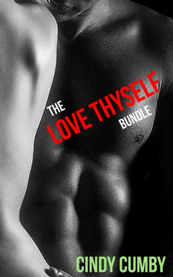 The Love Thyself Bundle - Love Thyself ebook by Cindy Cumby