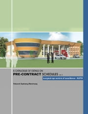 A CATALOGUE OF DETAILS ON PRE-CONTRACT SCHEDULES - surgical eye centre of excellence - KATH ebook by Edward Ayebeng Botchway