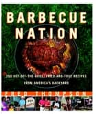 Barbecue Nation - One Man's Journey to Great Grilling ebook by Fred Thompson