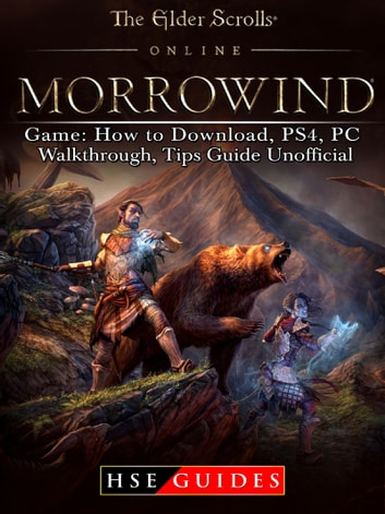 The Elder Scrolls Online Morrowind Game: How to Download, PS4, PC,  Walkthrough, Tips Guide Unofficial
