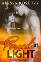 Forged in Light (The Forged Chronicles #4) ebook by