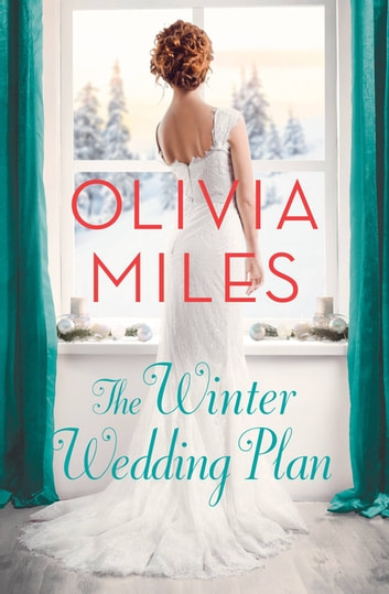 The Winter Wedding Plan - An unforgettable story of love, betrayal, and sisterhood ebook by Olivia Miles