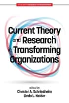 Current Theory and Research in Transforming Organizations ebook by Chester A. Schriesheim, Linda L. Neider