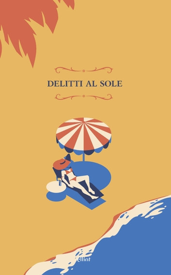 Delitti al sole ebook by Aa. Vv.