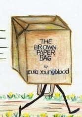 The Brown Paper Bag ebook by Eula Youngblood