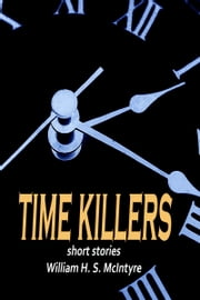 Time Killers ebook by William McIntyre