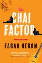 The Chai Factor - A Novel ebook by