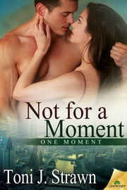 Not for a Moment ebook by Toni J. Strawn