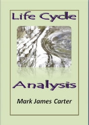 Life Cycle Analysis ebook by Mark James Carter