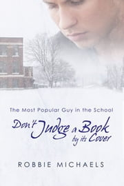 Don't Judge a Book by Its Cover ebook by Robbie Michaels
