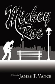 Mickey Roe ebook by James T. Vance