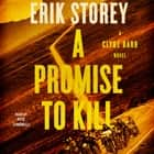 A Promise to Kill - A Clyde Barr Novel audiobook by Erik Storey