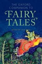 The Oxford Companion to Fairy Tales ebook by Jack Zipes